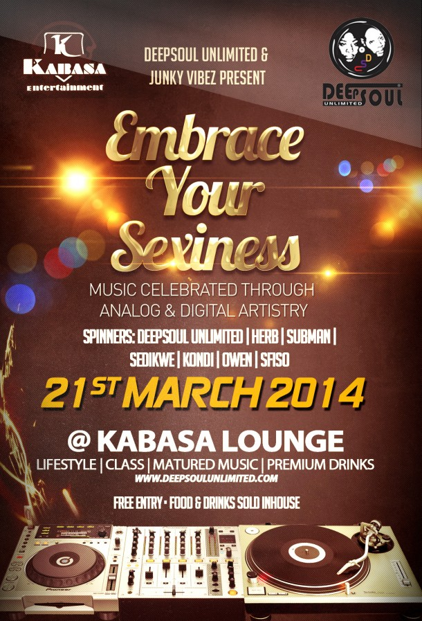 DeepSoul Unlimited & Junkey Vibez present EMBRACE YOUR SEXINESS
