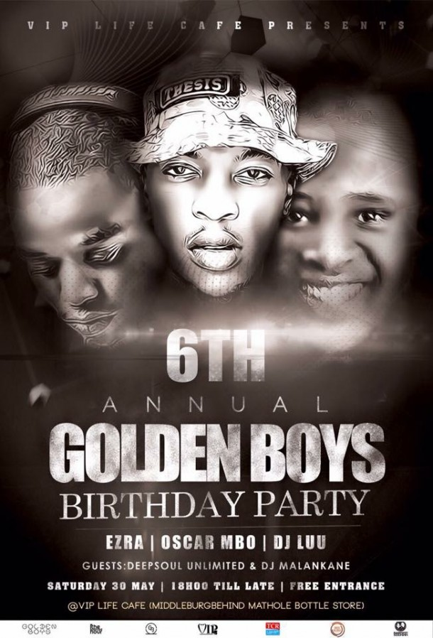 ::GoldenBoys 6th Annual Birthday Party – VIP Life Cafe 30 May 2015::