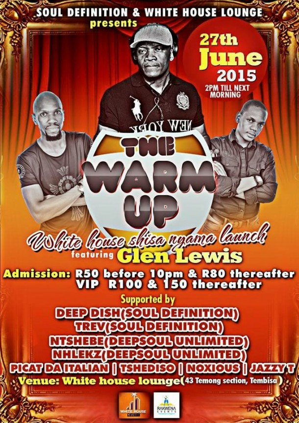::The Warm Up 27.06.15 With Glen Lewis – White House Lounge, Tembisa::