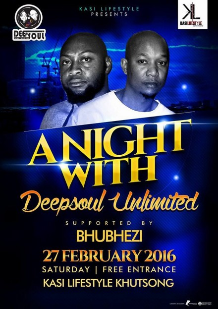 ..::KasiLifeStyle Presents A Night with DeepSoul Unlimited – 27 Feb 2016::..