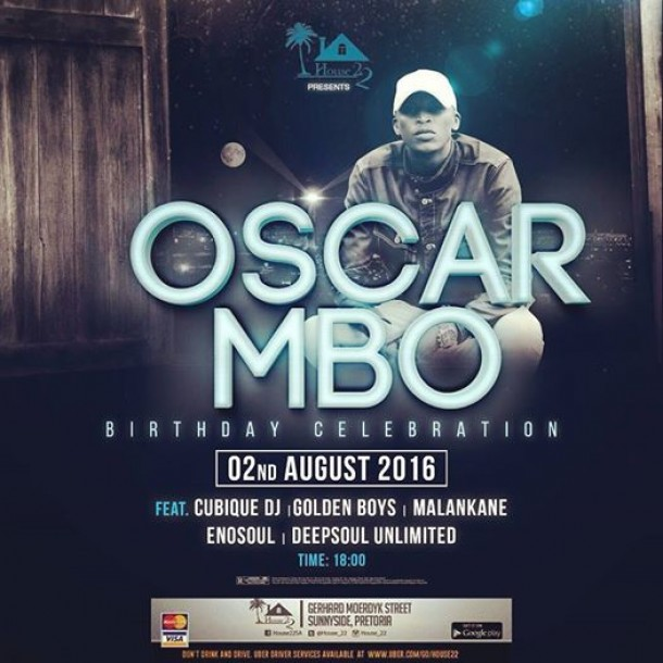 ..::OscarMbo's Birthday Celebration @House22 – 02Aug2016::..