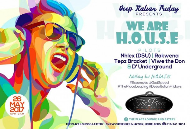 #DeepItalianFriday – WeAreH.O.U.SE 26.05.17 @ThePlaceLounge&Eatery