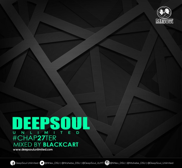 DeepSoul Unlimited #CHAP27TER – Mixed by Blackcart
