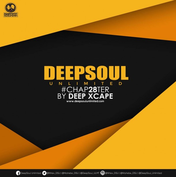 DeepSoul Unlimited #CHAP28TER – Mixed by Deep Xcape