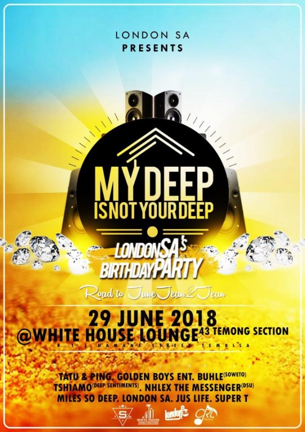 London SA's BirthdayParty @WhiteHouseTembisa – 29.06.2018